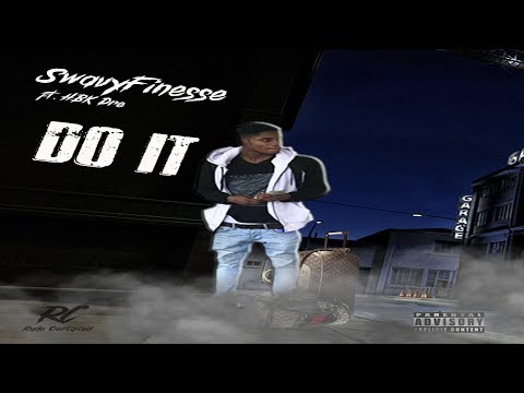 SwavyFinesse - Do It ft. HBK Dre [Hosted by : DJ AUX]