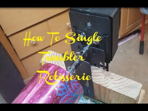 How To Single Cup Tumbler Rotisserie Turner High Detail!