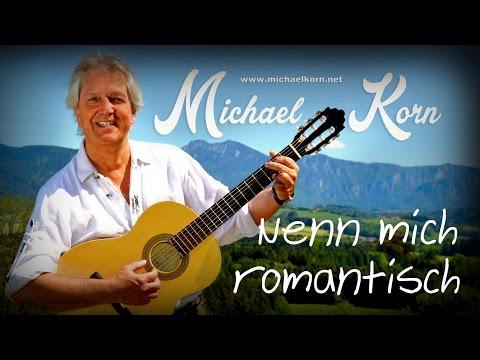 Michael Korn -  NENN MICH ROMANTISCH (Offizielles Video)