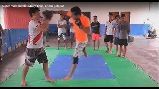 Super man punch - Muay Thai - como golpear