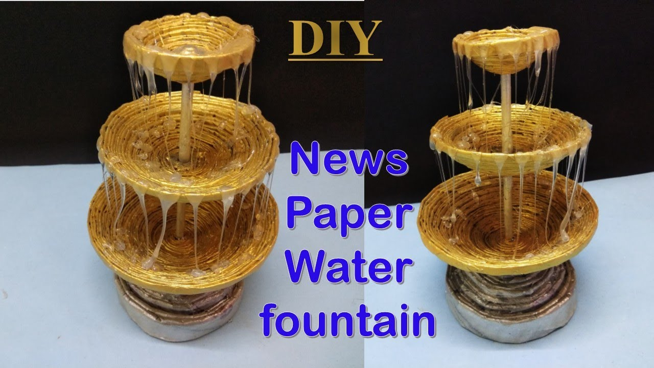 How To Make News Paper Water Fountain Newspaper Craft Handmade