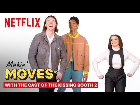 Joey King & The Kissing Booth Cast Judge Each Other's Dance Skills | Makin' Moves | Netflix