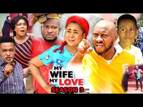 Download MY WIFE MY LOVE SEASON 3 (New Hit Movie) - Yul Edochie 2020 Latest Nigerian Nollywood Movie Full HD