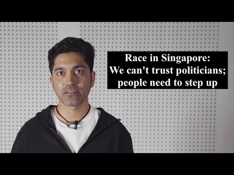 Race in Singapore: We can't trust politicians; people need to step up