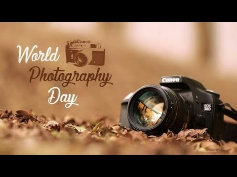 World Photography Day 2019 📹📷| History and Quotations of Photography |  19th August, 2019