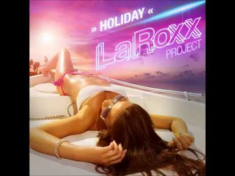 LaRoxx Project - Holiday (Official Audio)