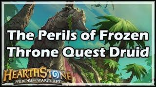 [Hearthstone] The Perils of Frozen Throne Quest Druid
