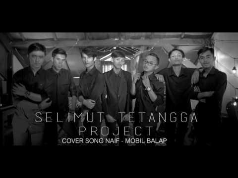 Selimut Tetangga Project - Mobil Balap (Cover Song Naif)