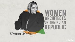 Women in Constituent Assembly | Episode 3: Hansa Mehta