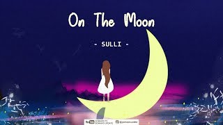SULLI - On The Moon [EasyLyrics/IndoSub] by GOMAWO