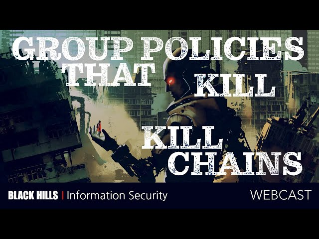 Group Policies That Kill Kill Chains
