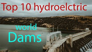 Top 10 |Hydroelectric| dams of |world|