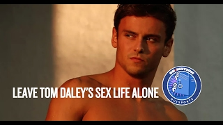 Leave Tom Daley's sex life alone