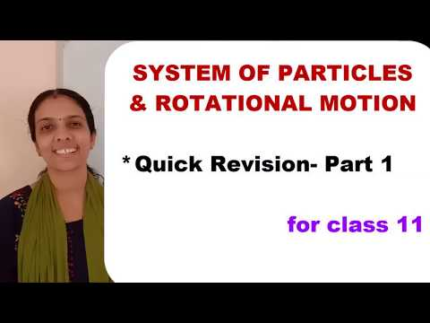 CLASS 11 SYSTEM OF PARTICLES AND ROTATIONAL MOTION // QUICK REVISION PART 1