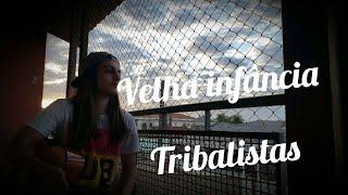 Baixar Velha Infância - Tribalistas ♡ - Neto Junqueira Cover