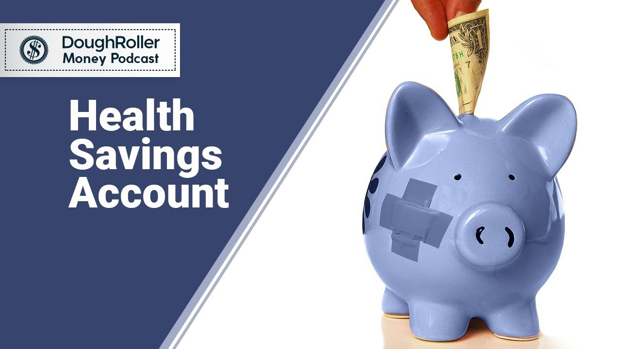 DR Podcast 313: Health Savings Account