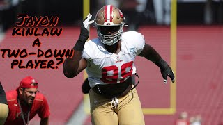 Javon Kinlaw to be a Two-Down Player for 49ers in 2020?