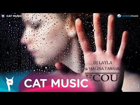 DJ Layla - Ecou (feat. Malina Tanase) Official Single