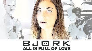 Björk - All is full of Love [Cartoon Style] [Cinematic cover by Lies of Love]