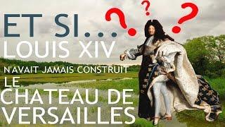 """""""Et si..."""" Louis XIV n"""