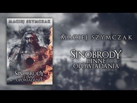 Maciej Szymczak - Sinobrody i inne opowiadania