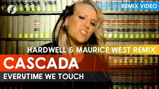 [Exclusive] Cascada - Everytime We Touch (Hardwell & Maurice West Remix)