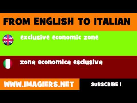 FROM ENGLISH TO ITALIAN = exclusive economic zone