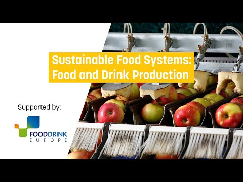 Sustainable Food Systems: Food and Drink Production