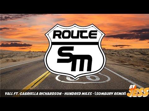 Yall feat. Gabriella Richardson - Hundred Miles (Sombury Remix)