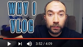 Why Do I Make Videos? (for real this time) #WHYiVLOG
