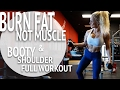 Burn FAT, Not MUSCLE (full booty and shoulder workout)