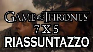 Game Of Thrones 7x5 - RIASSUNTAZZO BRUTTO BRUTTO