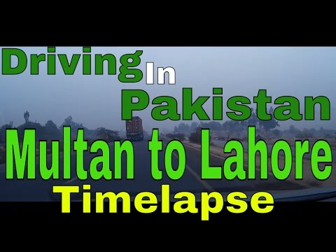 Driving In Pakistan 11 - Multan to Lahore  Timelapse (29th November 2015)