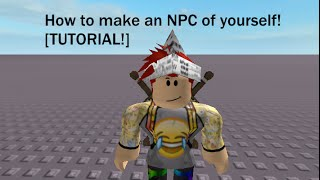 Roblox Tutorial - How to make an NPC of yourself!