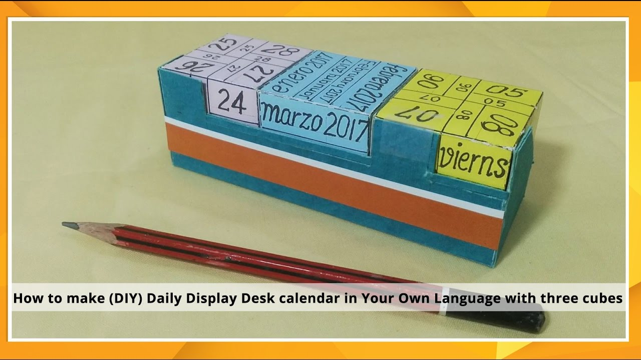 How To Make Diy Daily Display Desk Calendar In Your Own