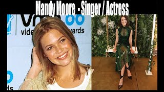 Mandy Moore  - Singer / Actress