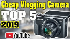 TOP 5: Best Cheap Vlogging Camera 2019