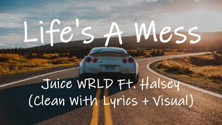 Juice WRLD - Life's A Mess Ft. Halsey (Clean With Lyrics + Visual)