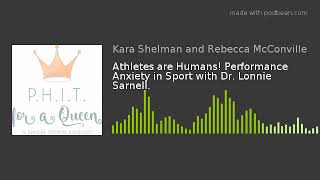 Athletes are Humans! Performance Anxiety in Sport with Dr. Lonnie Sarnell.