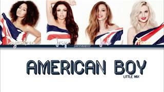 Little Mix - American Boy (Color Coded Lyrics)
