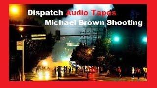 Audio Tapes Ferguson St Louis Dispatch Michael Brown Shooting