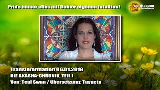 DIE AKASHA-CHRONIK, TEIL 1 ~ Teal Swan ~ 06.01.2019 - Transinformation