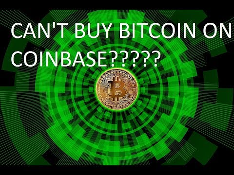 Coinbase won't let me Buy BITCOIN?? ARGHH!!! Work around[HD]