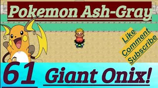 Pokemon Ash-Gray Part 61 PokeFan Battle With Giant Onix On Mount Hideaway For Elite Four - Bruno