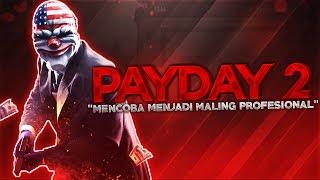 """Download Payday 2 Indonesia - """"Mencoba Menjadi Maling Profesional"""" w/ Antoni Mp3"""
