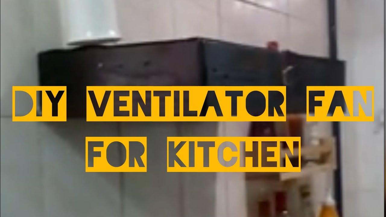 Diy Ventilator Fan For Kitchen
