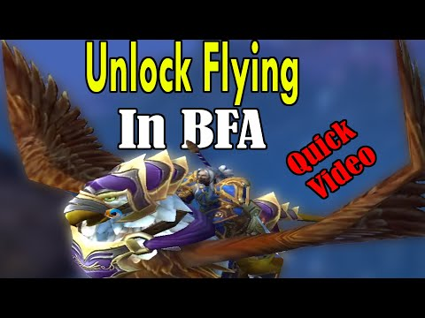 How to Unlock Flying in WoW BFA | Quick Video| [World of Warcraft Battle for Azeroth]