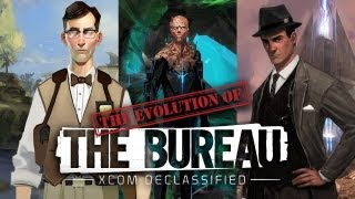 The Evolution of The Bureau: XCOM Declassified