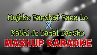 Kabhi Jo Badal Barshe x Mujhko Barshat Bana Lo - Bollywood Mashup Karaoke|| BasserMusic