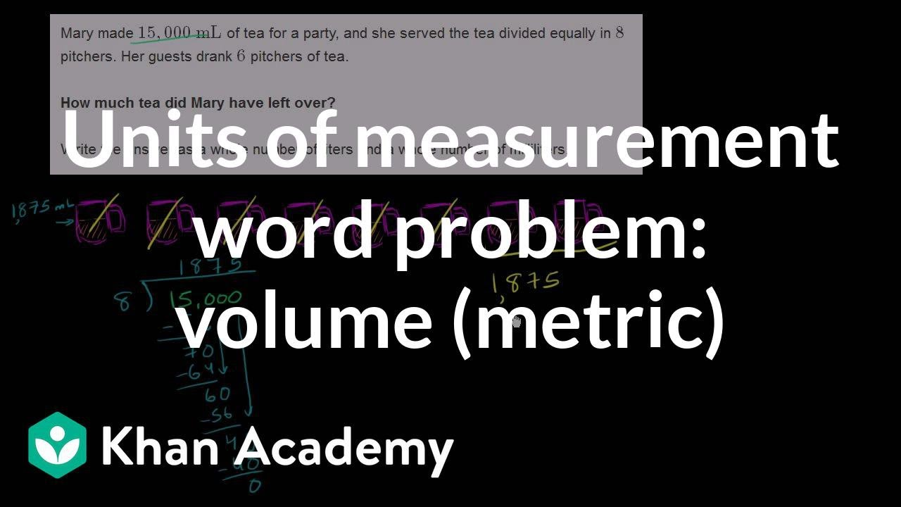 Units of measurement word problem: volume (metric)   5th grade   Khan  Academy - YouTube [ 720 x 1280 Pixel ]